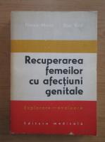 Anticariat: Florea Marin - Recuperarea femeilor cu afectiuni genetice. Explorare, evaluare