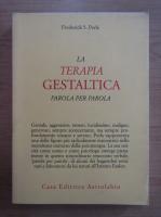Anticariat: Frederick S. Perls - La terapia gestaltica