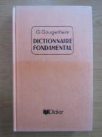 Anticariat: G. Gougenheim - Dictionnaire fondamental