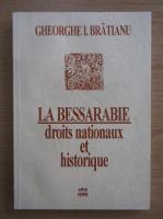 Gheorghe I. Bratianu - La bessarabie droits nationaux et historique