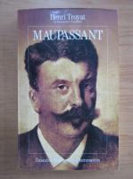Henri Troyat - Maupassant