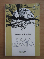 Anticariat: Horia Badescu - Starea bizantina