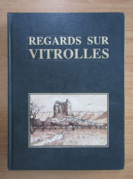 Anticariat: Jean Jacques Anglade - Regards sur Vitrolles