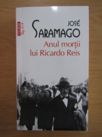 Anticariat: Jose Saramago - Anul mortii lui Ricardo Reis (Top 10+)