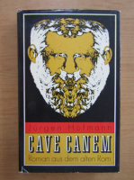 Anticariat: Jurgen Hofmann - Cave Canem. Roman aus dem alten Rom