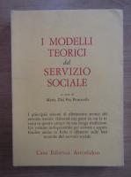 Anticariat: Maria Dal Pra Ponticelli - I modelli teorici del servizio sociale