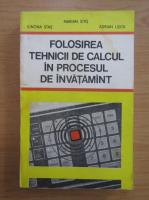 Anticariat: Marian Stas - Folosirea tehnicii de calcul in procesul de invatamant