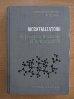 Anticariat: Matilda Rosetti Coltoiu - Biocatalizatorii in practica medicala si farmaceutica