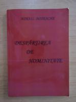 Anticariat: Mihail Mitrache - Despartirea de hominitate