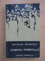 Anticariat: Nicolae Mateescu - Oamenii pamantului
