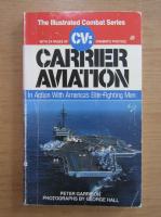 Anticariat: Peter Garrison - Carrier aviation