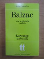 Anticariat: Pierre Barberis - Balzac, une mythologie realiste