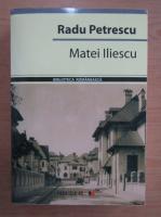 Radu Petrescu - Matei Iliescu