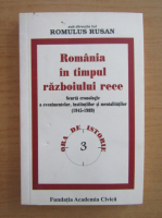 Anticariat: Romulus Rusan - Romania in timpul razboiului rece