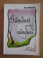Anticariat: Sava Bogasiu - Ganduri pentru randuri