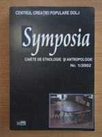 Anticariat: Symposia. Caiete de etnologie si antropologie, nr. 1, 2002