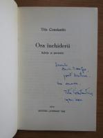 Anticariat: Titu Constantin - Ora inchiderii (cu autograful autorului)