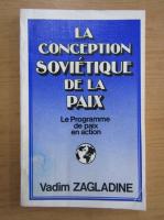Anticariat: Vadim Zagladine - La conception sovietique de la paix