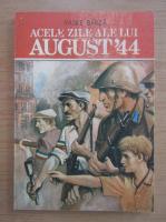 Vasile Barza - Acele zile ale lui august 1944