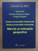 Viorel Ros - Marcile si indicatiile geografice