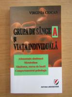 Anticariat: Virginia Ciocan - Grupa de sange A si viata individuala