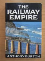 Anticariat: Anthony Burton - The Railway Empire