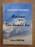 Anticariat: Constantin Mironescu - Hoinar prin Tara Gandului Bun