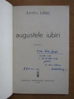 Anticariat: Dumitru Balaet - Augustele iubirii (cu autograful autorului)
