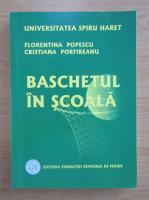 Anticariat: Florentina Popescu - Baschetul in scoala