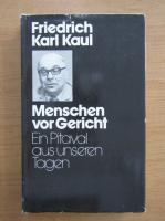 Anticariat: Friedrich Karl Kaul - Menschen vor Gericht. Ein Pitaval aus unseren Tagen