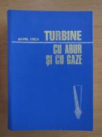 Anticariat: Gavril Creta - Turbine cu abur si cu gaze