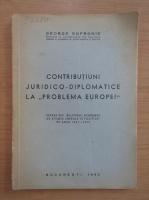 Anticariat: George Sofronie - Contributiuni juridico-diplomatice la problema Europei