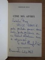 Gheorghe Pitut - Cine ma apara (cu autograful autorului)
