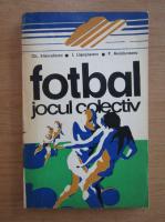 Anticariat: Gheorghe Stanculescu - Fotbal, jocul colectiv