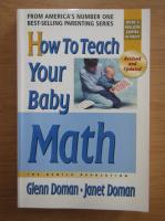 Anticariat: Glenn Doman - How to teach your baby math