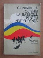 Anticariat: Ileana Petrescu - Contributia Olteniei la razboiul pentru independenta