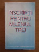 Anticariat: Inscriptii pentru mileniul trei. Reportaje, eseuri, rememorari