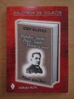 Anticariat: Ioan Slavici - Budulea Taichii. Popa Tanda. Moara cu noroc