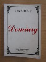 Anticariat: Ion Micut - Demiurg