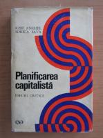 Anticariat: Iosif Anghel - Planificarea capitalista