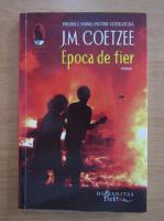 Anticariat: J. M. Coetzee - Epoca de fier