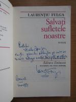 Anticariat: Laurentiu Fulga - Salvati sufletele noastre (cu autograful autorului)