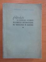Anticariat: Lidia Badulescu - Contributii la studiul istoriei regimului international de navigatie pe dunare (volumul 1)