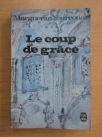 Anticariat: Marguerite Yourcenar - Le coup de grace