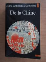Anticariat: Maria Antonietta Macciocchi - De la Chine