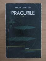 Anticariat: Mircea Constant - Pragurile (volumul 1)
