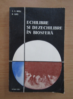 Nestor Lupei - Echilibre si dezechilibre in biosfera