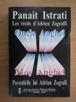 Anticariat: Panait Istrati - Povestirile lui Adrian Zograffi. Mos Anghel (editie bilingva)