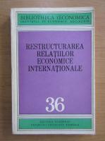 Anticariat: Restructurarea relatiilor economice internationale