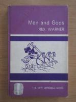 Anticariat: Rex Warner - Men and Gods